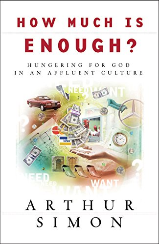 How Much Is Enough? Hungering for God in an Affluent Culture -  edition by Simon, Arthur. Religion & Spirituality   @ .