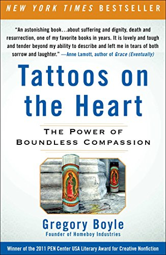Tattoos on the Heart The Power of Boundless Compassion -  edition by Boyle, Gregory. Religion & Spirituality   @ .