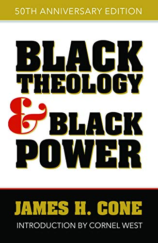 Black Theology and Black Power 50th Anniversary Edition -  edition by Cone, James H.. Religion & Spirituality   @ .