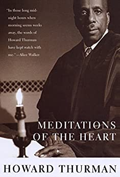 Meditations of the Heart -  edition by Thurman, Howard. Religion & Spirituality   @ .