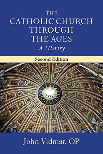 Catholic Church through the Ages, The A History; Second Edition -  edition by John Vidmar, OP. Religion & Spirituality   @ .