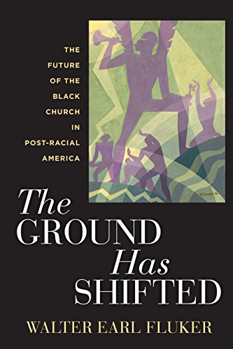 The Ground Has Shifted The Future of the Black Church in Post-Racial America (Religion, Race, and Ethnicity  6) -  edition by Fluker, Walter Earl. Religion & Spirituality   @ .