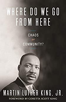 Where Do We Go from Here Chaos or Community? (King Legacy  2)  King Jr, Martin Luther, Coretta Scott King, Vincent Harding