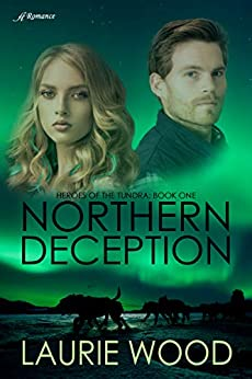 Northern Deception (Heroes of the Tundra  1) -  edition by Wood, Laurie. Religion & Spirituality   @ .