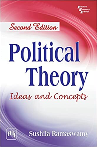 POLITICAL THEORY IDEAS AND CONCEPTS -  edition by RAMASWAMY, SUSHILA. Politics & Social Sciences   @ .