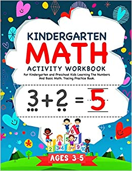 Kindergarten Math Activity Work For Kindergarten and Preschool Kids Learning The Numbers And Basic Math. Tracing Practice .   Ages 3-5 (Kindergarten Math Work) McMath, George 9798673344200
