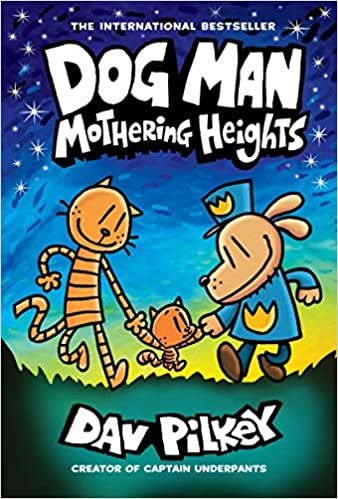 Dog Man Mothering Heights From the Creator of Captain Underpants (Dog Man #10) (10) (9781338680454) Pilkey, Dav, Pilkey, Dav
