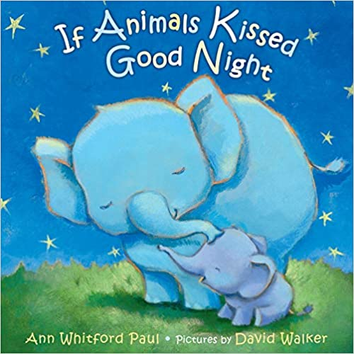 If Animals Kissed Good Night (9780374300210) Paul, Ann Whitford, Walker, David