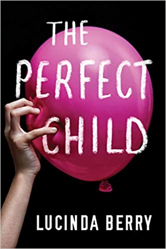The Perfect Child (9781503905122) Berry, Lucinda