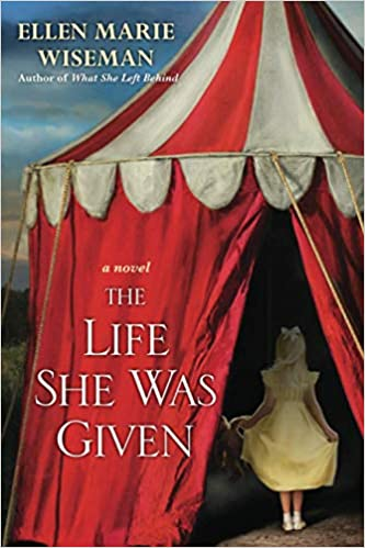 The Life She Was Given A Moving and Emotional Saga of Family and Resilient Women Wiseman, Ellen Marie 9781617734496