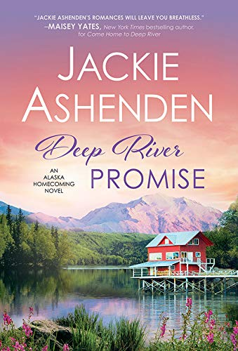 Deep River Promise (Alaska Homecoming  2) -  edition by Ashenden, Jackie. Contemporary Romance   @ .