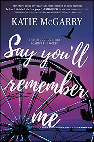 Say You'll Remember Me McGarry, Katie