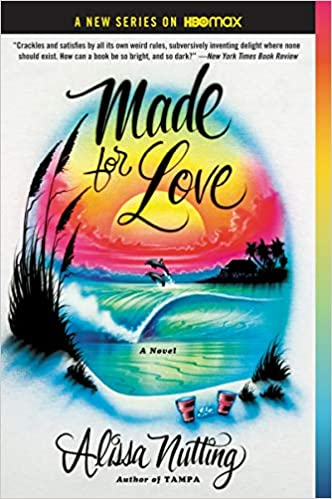 Made for Love A Novel Nutting, Alissa 9780062280596
