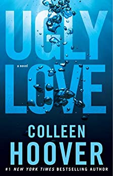 Ugly Love A Novel  Hoover, Colleen