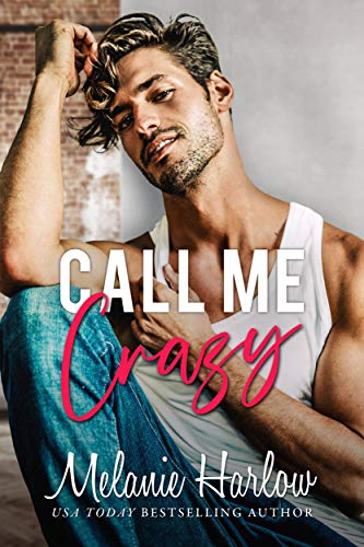 Call Me Crazy -  edition by Harlow, Melanie. Contemporary Romance   @ .