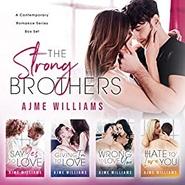 The Strong Brothers A Contemporary Romance Series Box Set -  edition by Williams, Ajme. Romance   @ .
