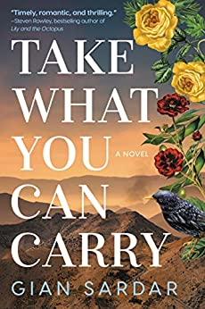 Take What You Can Carry A Novel -  edition by Sardar, Gian. Literature & Fiction   @ .