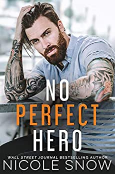 No Perfect Hero (Heroes of Heart's Edge  1) -  edition by Snow, Nicole. Literature & Fiction   @ .