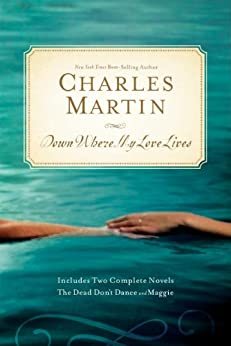 Down Where My Love Lives -  edition by Martin, Charles. Religion & Spirituality   @ .