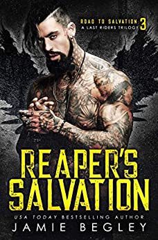 Reaper's Salvation A Last Riders Trilogy -  edition by Begley, Jamie. Literature & Fiction   @ .