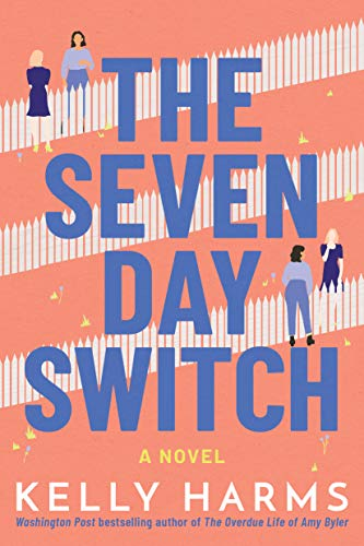 The Seven Day Switch A Novel -  edition by Harms, Kelly. Literature & Fiction   @ .