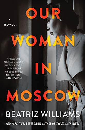 Our Woman in Moscow A Novel  Williams, Beatriz