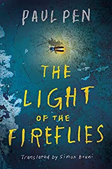 The Light of the Fireflies -  edition by Pen, Paul, Bruni, Simon. Literature & Fiction   @ .