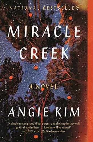 Miracle Creek A Novel -  edition by Kim, Angie. Mystery, Thriller & Suspense   @ .
