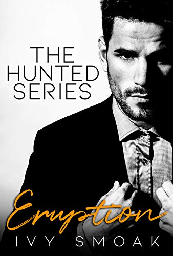 Eruption (The Hunted Series  3) -  edition by Smoak, Ivy. Romance   @ .