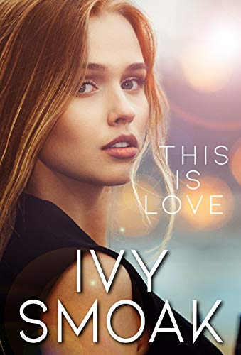 This Is Love (The Light to My Darkness  3) -  edition by Smoak, Ivy. Romance   @ .