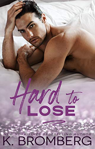 Hard to Lose (The Play Hard Series  4) -  edition by Bromberg, K.. Romance   @ .