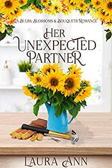 Her Unexpected Partner a sweet, small town romance (Bulbs, Blossoms and Bouquets  3) -  edition by Ann, Laura. Religion & Spirituality   @ .