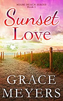 Sunset Love (Miami Beach Series  1) -  edition by Meyers, Grace. Religion & Spirituality   @ .