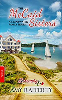 The McCaid Sisters (A Clearwater Family Series  1) -  edition by Rafferty, Amy. Religion & Spirituality   @ .
