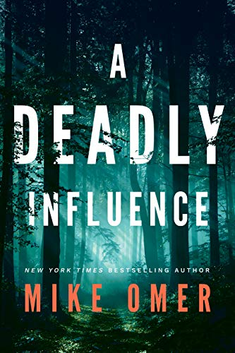 A Deadly Influence (Abby Mullen Thrillers  1)  Omer, Mike