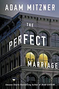 The Perfect Marriage A Novel  Mitzner, Adam