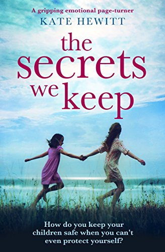 The Secrets We Keep A gripping emotional page turner -  edition by Hewitt, Kate. Literature & Fiction   @ .