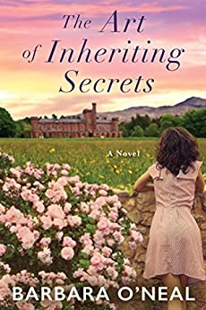 The Art of Inheriting Secrets A Novel -  edition by O'Neal, Barbara. Romance   @ .