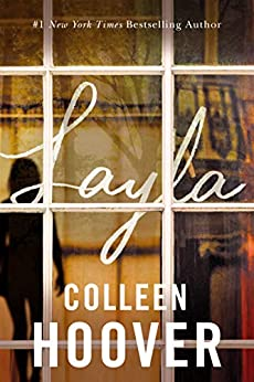 Layla -  edition by Hoover, Colleen. Romance   @ .