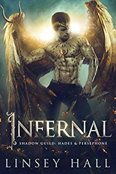 Infernal (The Shadow Guild Hades & Persephone  1)  Hall, Linsey