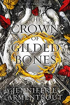 The Crown of Gilded Bones (Blood And Ash Series  3) -  edition by Armentrout, Jennifer L.. Paranormal Romance   @ .