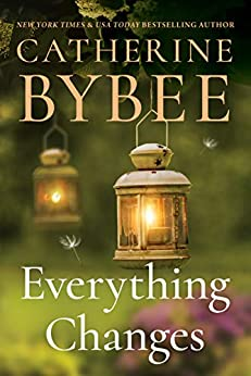 Everything Changes (Creek Canyon  3)  Bybee, Catherine