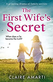 The First Wife's Secret A gripping, emotional page turner with a stunning twist -  edition by Amarti, Claire. Literature & Fiction   @ .
