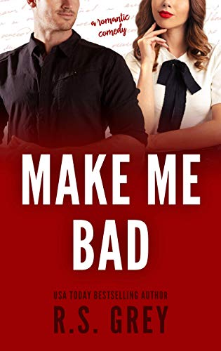 Make Me Bad -  edition by Grey, R.S.. Contemporary Romance   @ .
