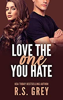 Love the One You Hate -  edition by Grey, R.S.. Contemporary Romance   @ .