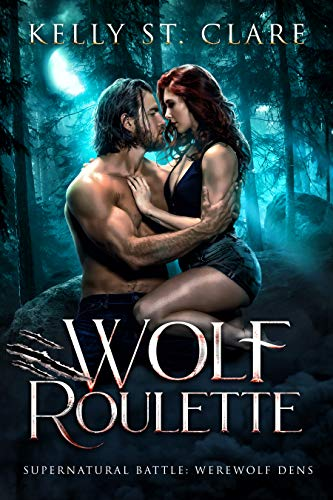 Wolf Roulette Supernatural Battle (Werewolf Dens  3)  St. Clare, Kelly, Hot Tree Editing