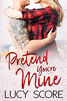 Pretend You're Mine A Small Town Love Story (Benevolence  1) -  edition by Score, Lucy. Romance   @ .