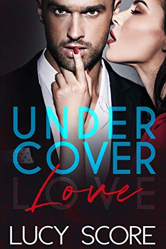 Undercover Love -  edition by Score, Lucy. Romance   @ .