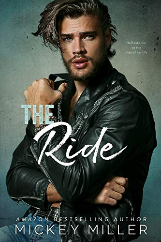 The Ride -  edition by Miller, Mickey. Contemporary Romance   @ .
