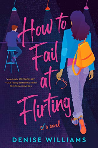 How to Fail at Flirting -  edition by Williams, Denise. Contemporary Romance   @ .
